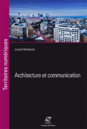 Architecture et communication - presses des mines - 9782356714138 -