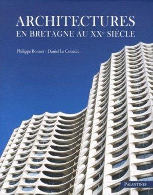 Architectures en Bretagne au XXe siècle - palantines - 9782356780706 -