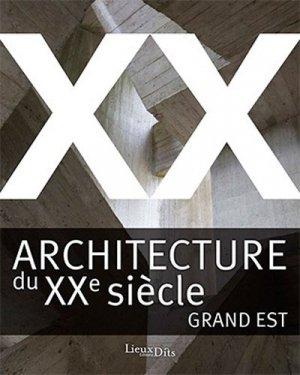 Architecture du XXe siècle, Grand Est - lieux dits - 9782362191480 -