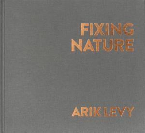 Arik Levy - Fixing Nature - bernard chauveau - 9782363062192 -
