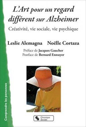 Art et maladie d'Alzheimer : créativité, vie sociale, vie psychique - chronique sociale - 9782367175973 -