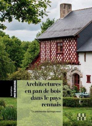 Architectures en pan de bois dans le pays rennais - Locus Solus - 9782368332573 -