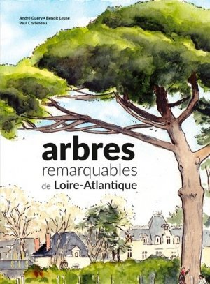 Arbres remarquables de Loire-Atlantique - Locus Solus - 9782368333020 -