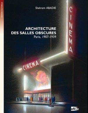 Architecture des salles obscures. Paris, 1907-1939 - Association française de recherche sur l'histoire du cinéma. - 9782370290076 -