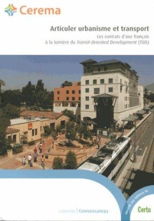 Articuler urbanisme et transports : Les contrats d'axe français à la lumière du Transit-Oriented Development (TOD) - cerema - 9782371800281 -