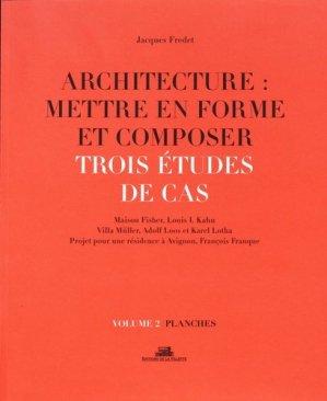 Architecture : mettre en forme et composer. Trois études de cas. Planches - de la villette - 9782375560044 -