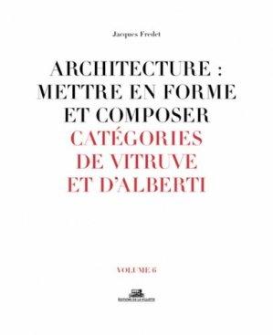 Architecture : mettre en forme et composer. Volume 6, Catégories de Vitruve et d'Alberti - de la villette - 9782375560112 -