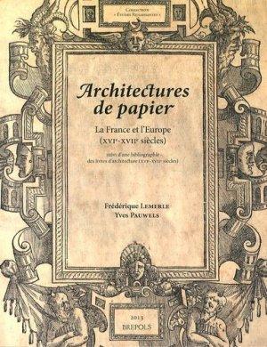 Architectures de papier. La France et l'Europe (XVIe-XVIIe siècles) - Brepols - 9782503550206 -