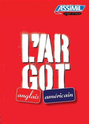 L'argot anglais et l'argot américain - assimil - 9782700508512 -