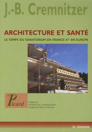 Architecture et santé. Le temps du sanatorium en France et en Europe - Editions AandJ Picard - 9782708407497 -