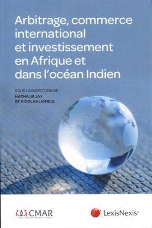 Arbitrage, commerce international et investissement en Afrique et dans l'océan Indien - lexis nexis (ex litec) - 9782711029976 -