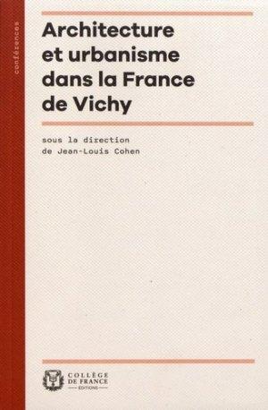 Architecture et urbanisme dans la France de Vichy - Collège de France - 9782722605237 -