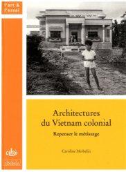 Architectures du Vietnam colonial - cths - 9782735508464 -