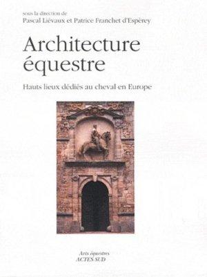 Architecture équestre - actes sud - 9782742793389 -