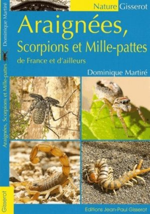 Araignées, scorpions et Mille-pattes de France et d'ailleurs - jean-paul gisserot - 9782755803297 -