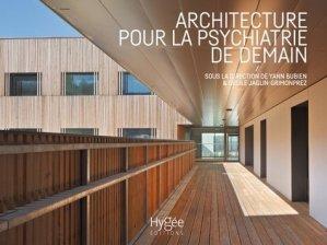 Architecture pour la psychiatrie de demain - presses de l'ehesp - 9782810905607 -