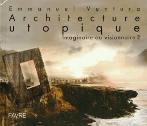 Architecture utopique - favre - 9782828913793 -