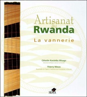 Artisanat au Rwanda. La vannerie - Sepia - 9782842800475 -