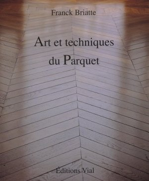 Art et techniques du Parquet - vial - 9782851010704 -