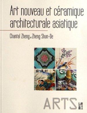 Art nouveau et céramique architecturale asiatique - publications de l'universite de provence - 9782853998321 -