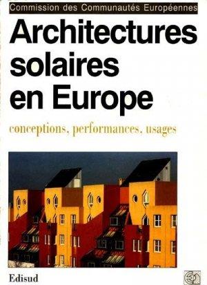 Architectures solaires en Europe Conceptions, performances, usages - edisud - 9782857445180 -