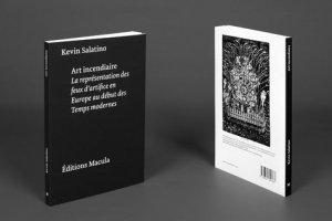 Art incendiaire. La représentation des feux d'artifice en Europe au début des Temps modernes, 2e édition revue et augmentée - Editions Macula - 9782865890767 -