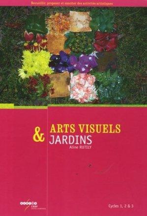 Arts visuels et jardins Cycles 1 , 2 et 3 - Canopé - CRDP de Poitiers - 9782866325749 -