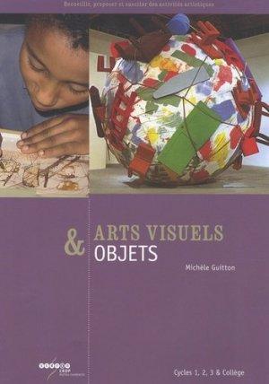Arts visuels & objets - Canopé - CRDP de Poitiers - 9782866327460 -