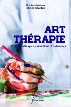 Art-thérapie - Pratiques cliniques, évaluations et recherches - presses universitaires francois rabelais - 9782869066656 -