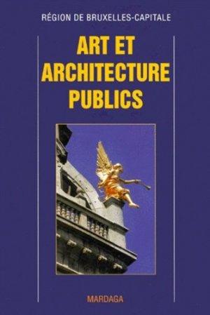 ART ET ARCHITECTURE PUBLICS - Editions Mardaga - 9782870097090 -