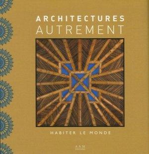 Architectures autrement. Habiter le monde - aam - 9782871431671 -