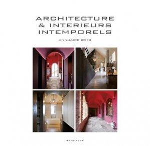 Architecture & intérieurs intemporels - Annuaire 2013 - beta-plus - 9782875500144 -