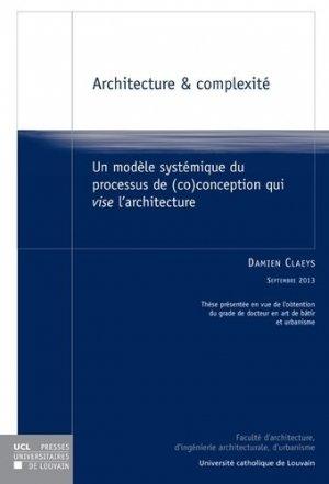 Architecture et complexité. Un modèle systémique du processus de (co)conception qui vise l'architecture - presses universitaires de louvain - 9782875582324 -