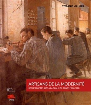 Artisans de la modernité - Des horlogers juifs à La Chaux-de-Fonds (1800-1914) - alphil - 9782889302192 -