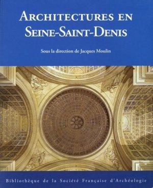 Architectures en Seine-Saint-Denis - Société française d'archéologie - 9782901837879 -