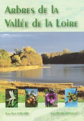 Arbres de la vallée de la Loire - jean-paul gislard - 9782907831970
