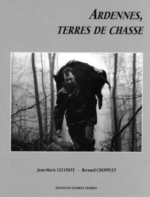 Ardennes, terres de chasse - Editions Noires Terres - 9782915148008 -