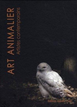 Art animalier. Tome 1, Artistes Contemporains - Editions Abbate-Piolé - 9782917500026 -