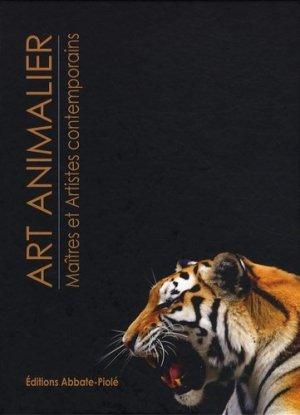 Art animalier. Tome 2, Maîtres et artistes contemporains - Editions Abbate-Piolé - 9782917500033 -