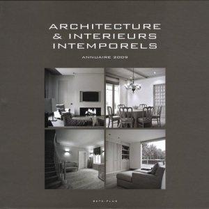 Architecture & intérieurs intemporels. Annuaire 2009, édition français-anglais-néerlandais - Beta-plus - 9782930367576 -