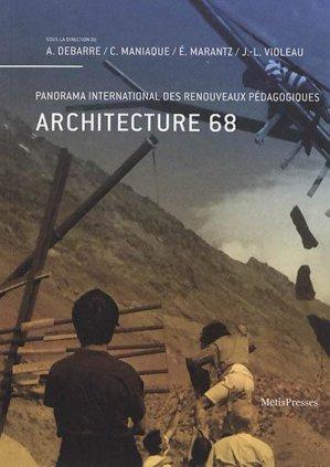 Architecture 68. Panorama international des renouveaux pédagogiques - metispresses - 9782940563647 -