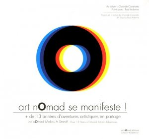 Art nomad se manifeste ! + de 13 années d'aventures artistiques en partage, Edition bilingue français-anglais - Art Nomad éditions - 9782954227405 -