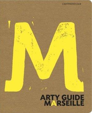 Art guide Marseille - lartprendlair - 9782954510903 -