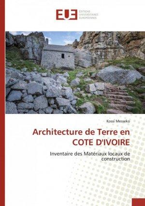Architecture de terre en Côte d'Ivoire. Inventaire des matériaux locaux de construction - Omniscriptum - 9786139556892 -
