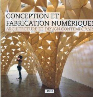Architecture et design contemporain : conception et fabrication numériques - Links Books - 9788496969865 -