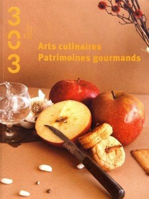 Arts culinaires, patrimoines gourmands - Revue 303 - 9791093572314 -