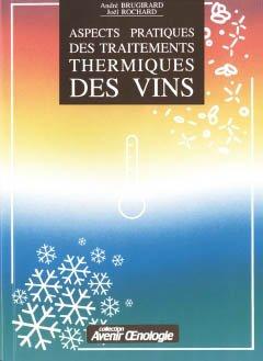Aspects pratiques des traitements thermiques des vins - oenoplurimedia - 9782905428035 -
