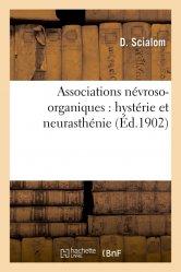Associations névroso-organiques : hystérie et neurasthénie - hachette livre / bnf - 9782011297679 -