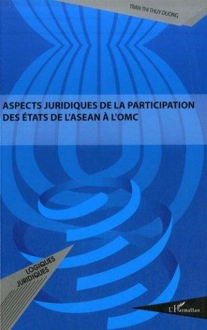 Aspects juridiques de la participation des Etats de l'ASEAN à l'OMC - l'harmattan - 9782296063495 -