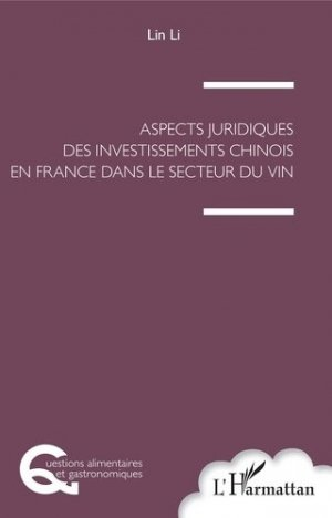 Aspects juridiques des investissements chinois en France dans le secteur du vin - l'harmattan - 9782343167701 -